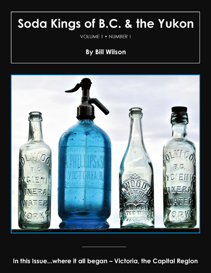 Cover of Soda Kings of B.C. & the Yukon, by Bill Wilson. Cover is black with white text, featuring a photo of 4 vintage glass bottles, each with ornate lettering, from Victoria and Colwood, BC soda companies.