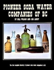 Cover of Pioneer Soda Water Companies of B.C. by Bill Wilson